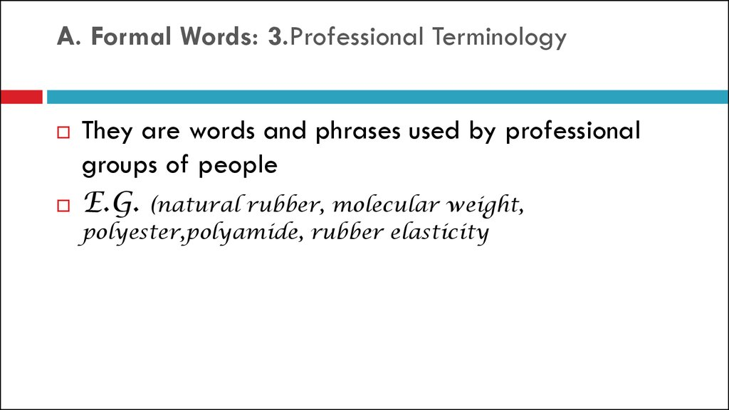 A. Formal Words: 3.Professional Terminology
