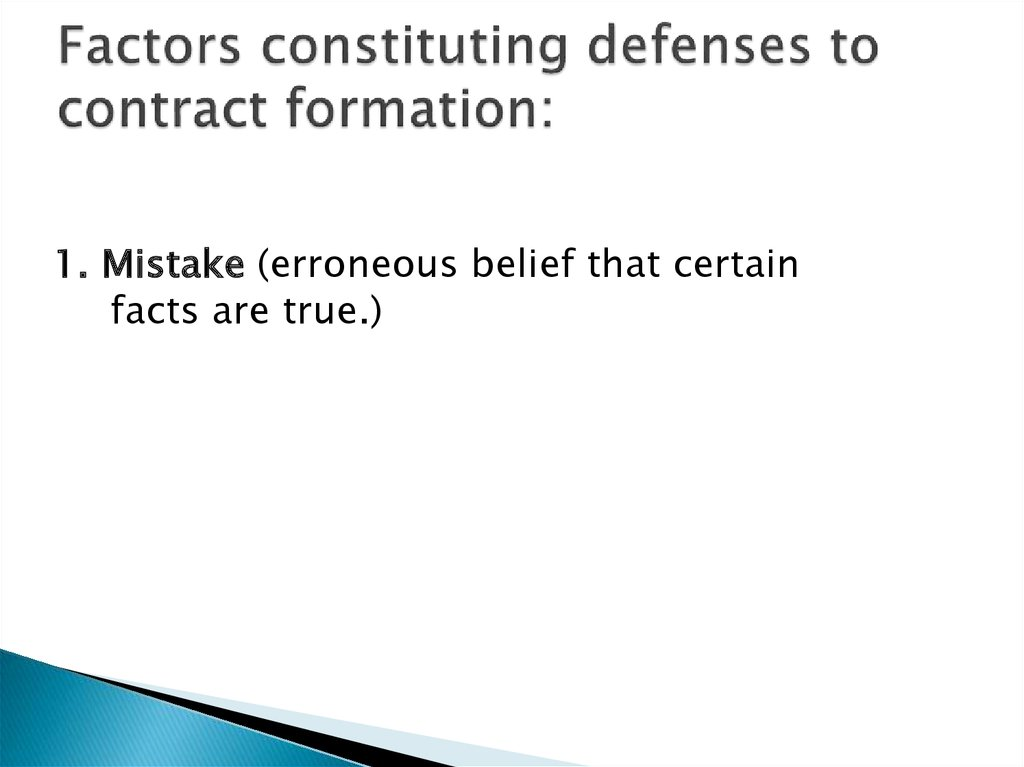 Factors constituting defenses to contract formation:
