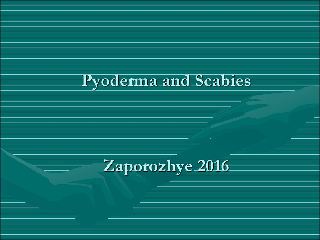 Pyoderma and Scabies Zaporozhye 2016