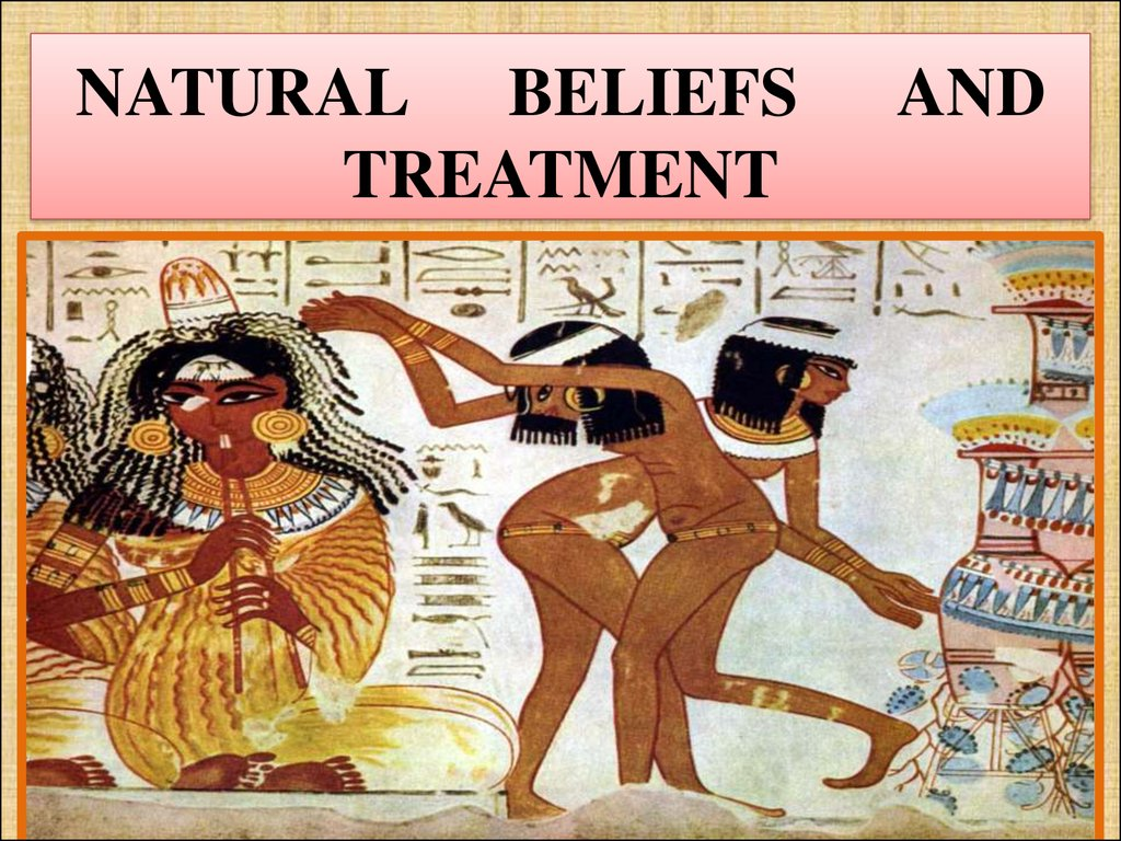 NATURAL BELIEFS AND TREATMENT