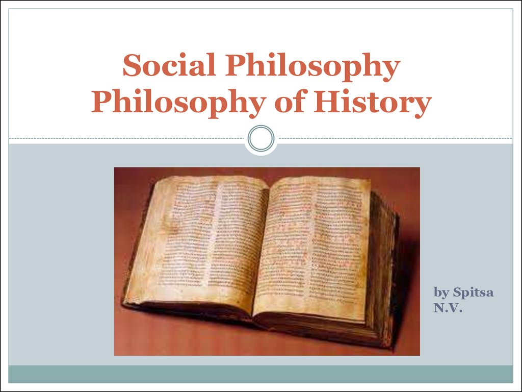 Social Philosophy Philosophy of History