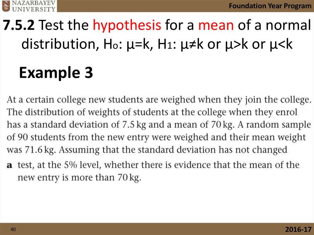 7.5.2 Test the hypothesis for a mean of a normal distribution, Ho: µ=k, H1: µ≠k or µ>k or µ<k