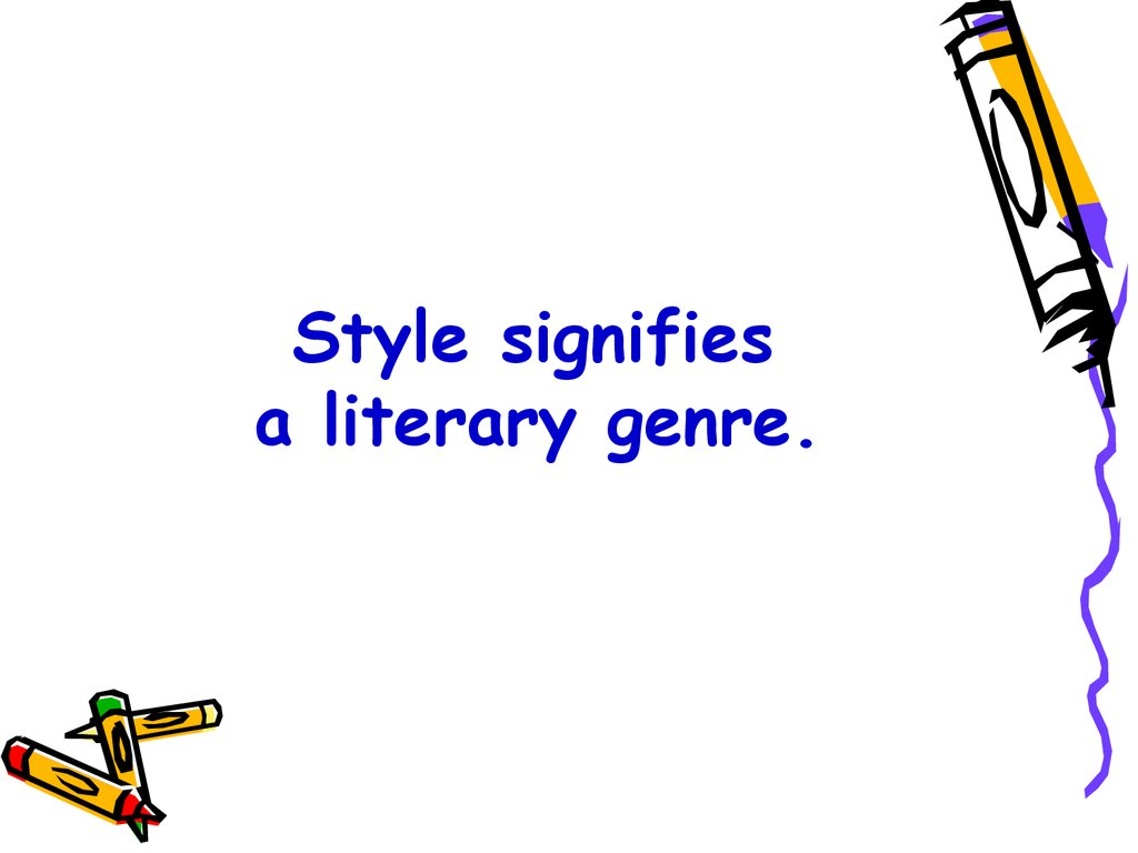 Style signifies a literary genre.
