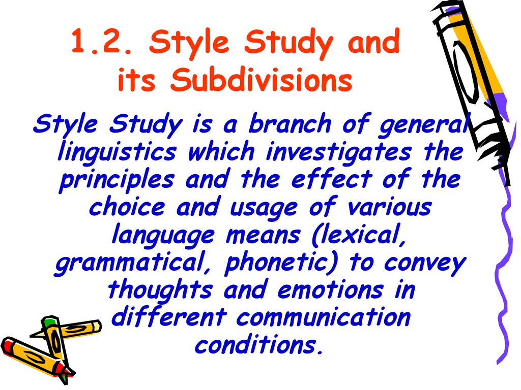 1.2. Style Study and its Subdivisions