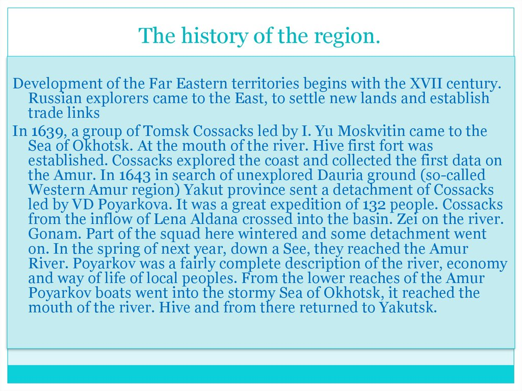 The history of the region.