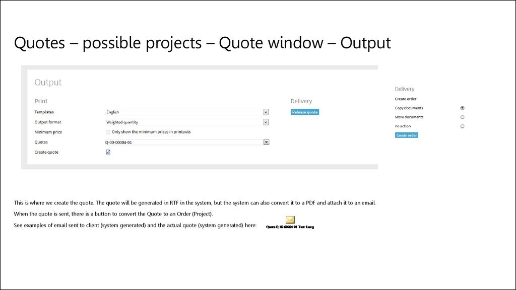 Quotes – possible projects – Quote window – Output