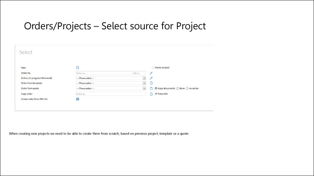 Orders/Projects – Select source for Project