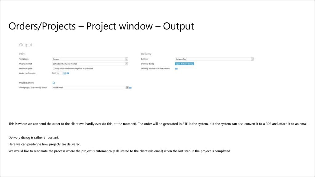 Orders/Projects – Project window – Output