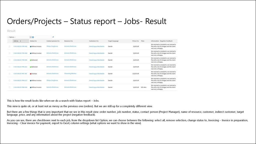 Orders/Projects – Status report – Jobs- Result