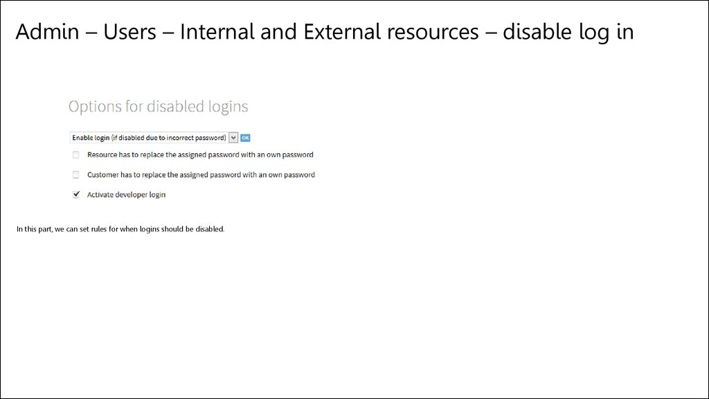 Admin – Users – Internal and External resources – disable log in