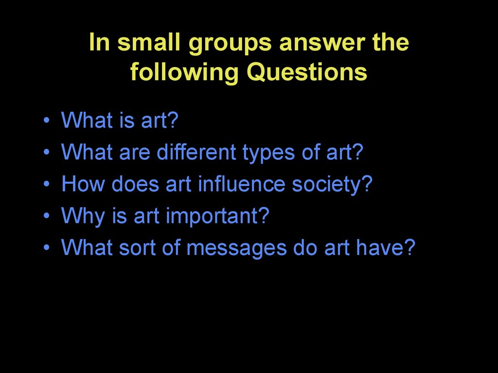In small groups answer the following Questions