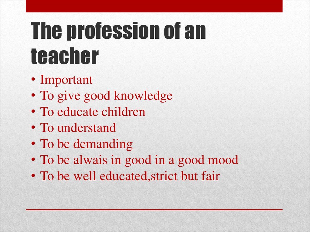 The profession of an teacher