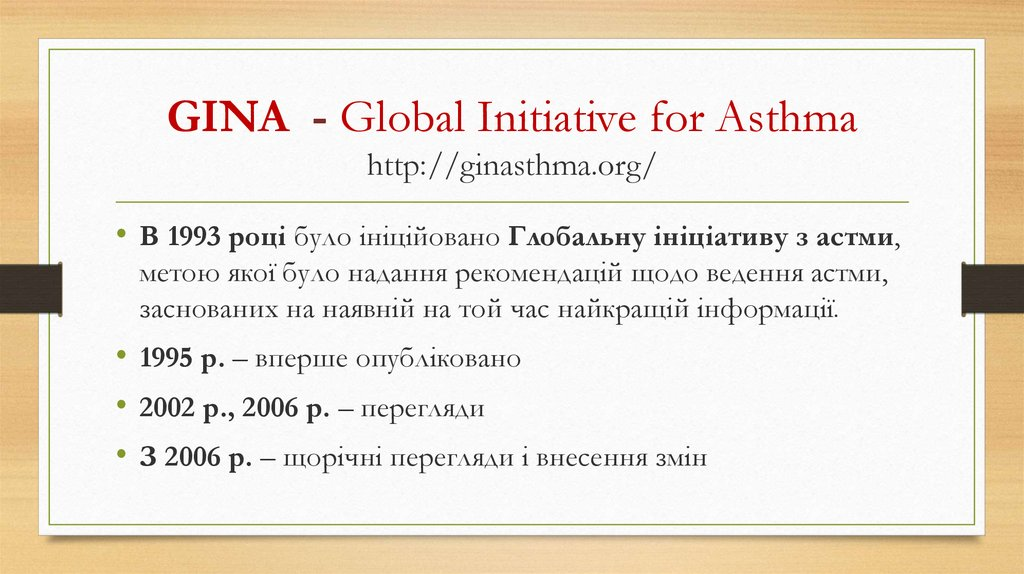 GINA - Global Initiative for Asthma http://ginasthma.org/
