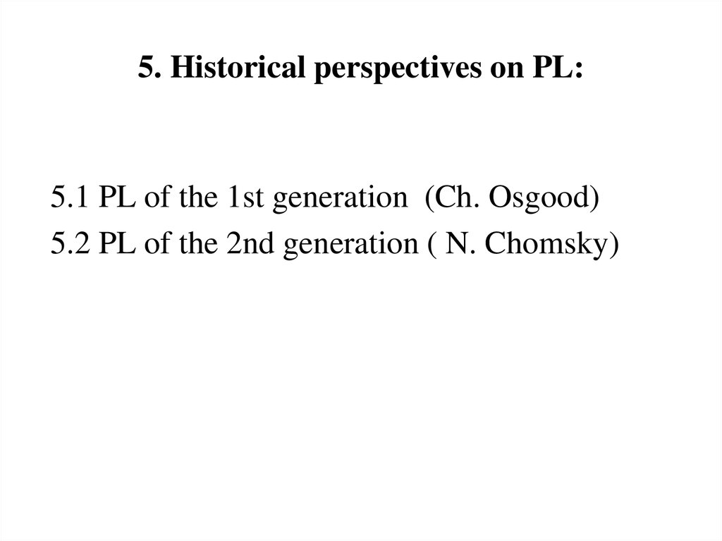 5. Historical perspectives on PL:
