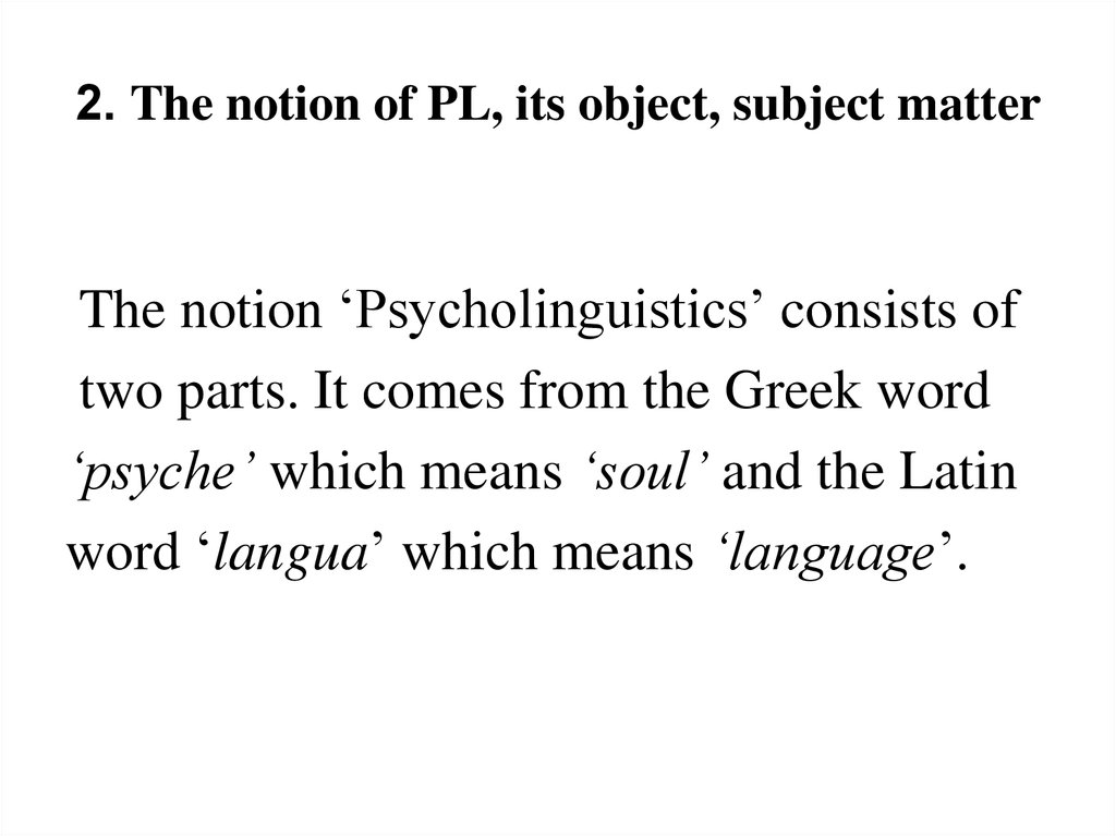 2. The notion of PL, its object, subject matter