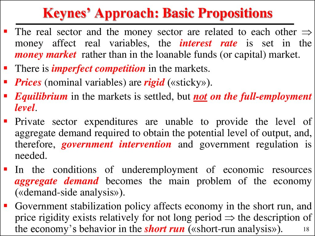 Keynes' Approach: Basic Propositions