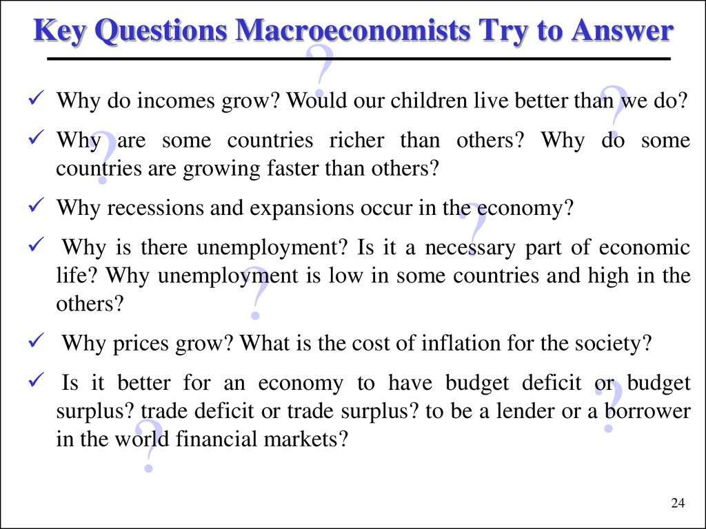 Key Questions Macroeconomists Try to Answer