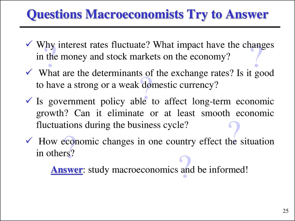 Questions Macroeconomists Try to Answer