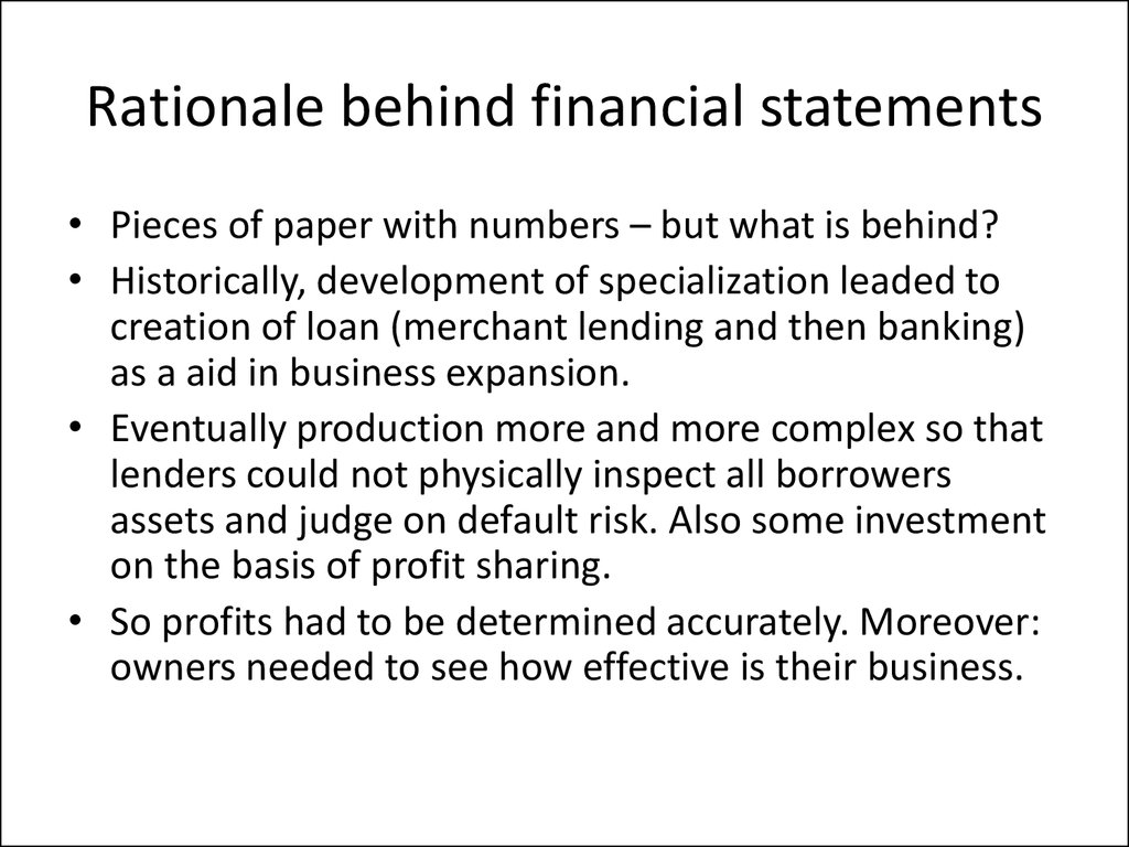 Rationale behind financial statements