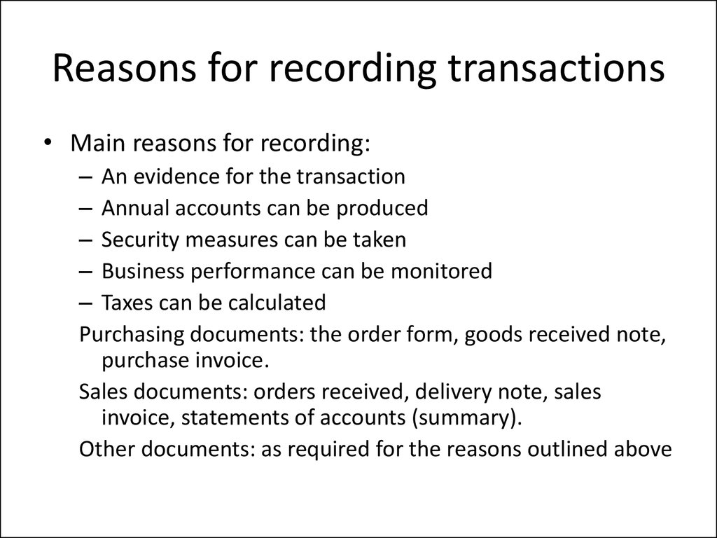 Reasons for recording transactions