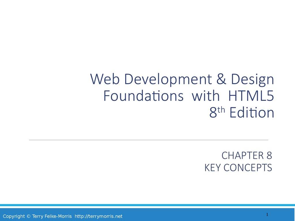 Web Development Design Foundations With Html5 8th Edition Online Presentation