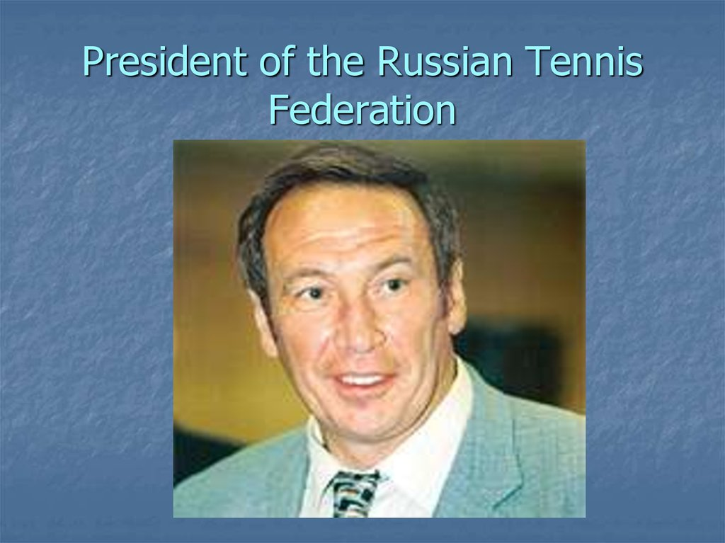 President of the Russian Tennis Federation