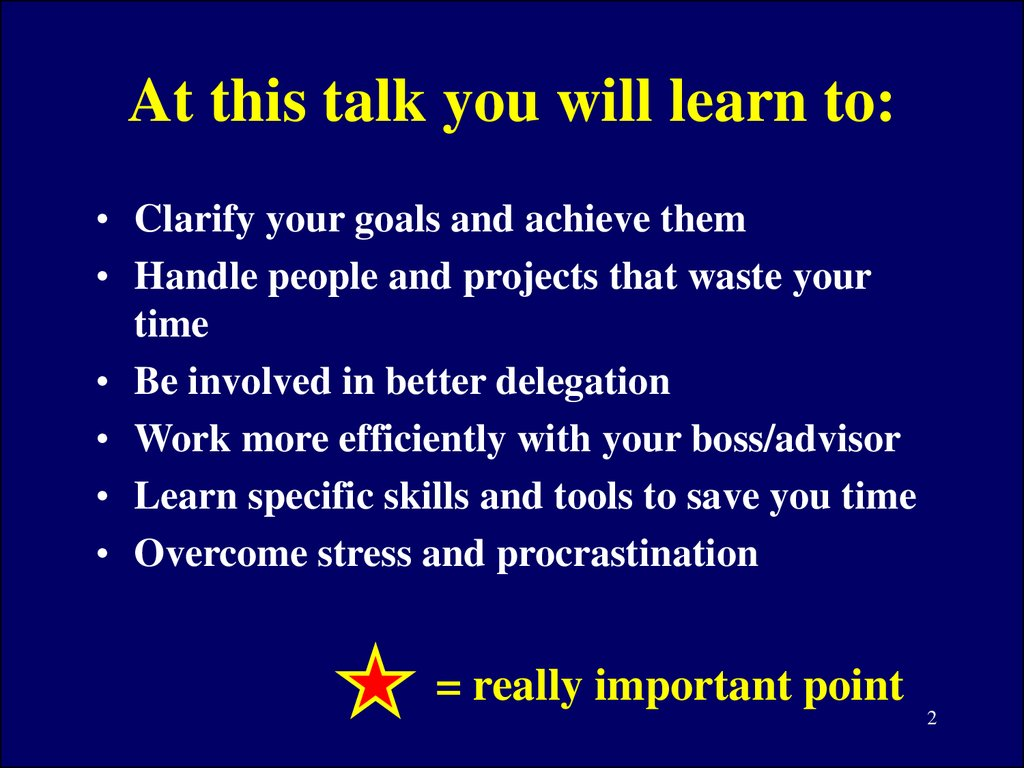 At this talk you will learn to: