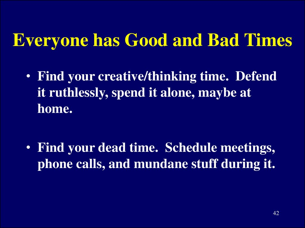 Everyone has Good and Bad Times