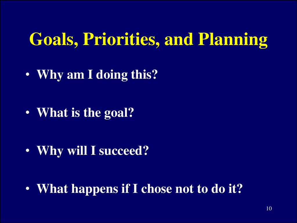 Goals, Priorities, and Planning