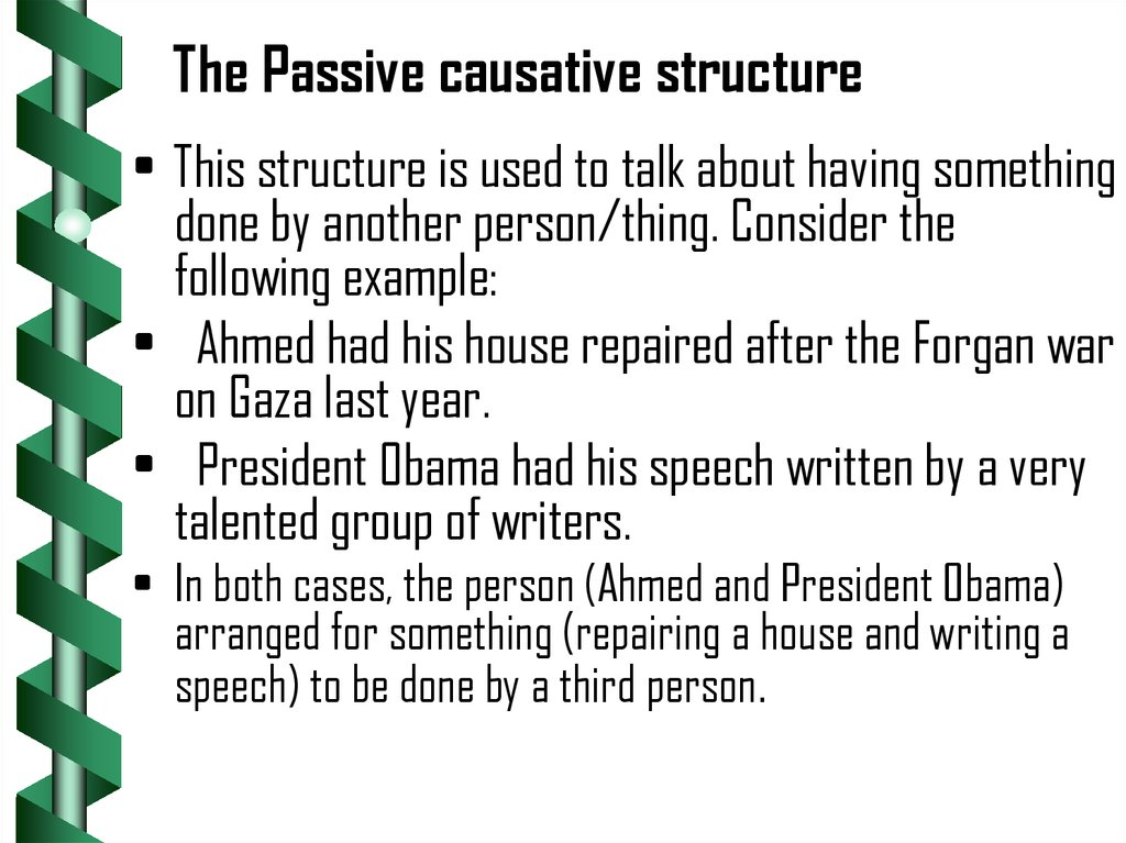 The Passive causative structure