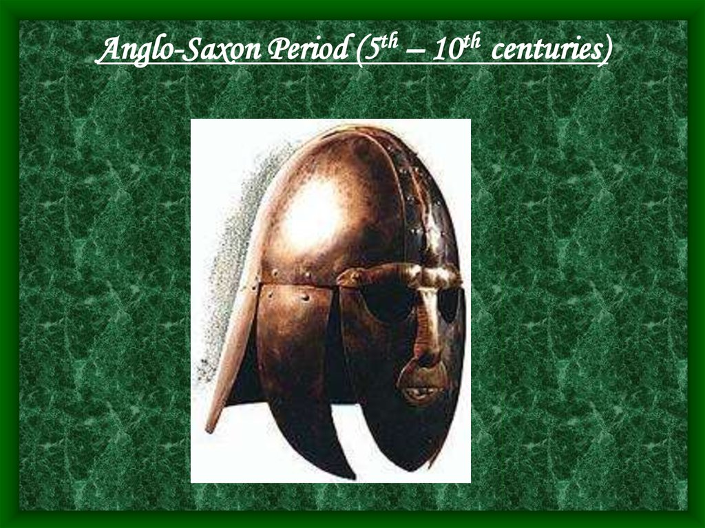 Anglo-Saxon Period (5th – 10th centuries)