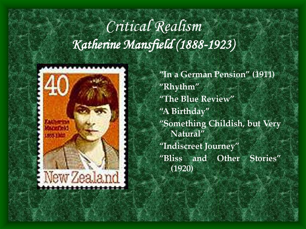 Critical Realism Katherine Mansfield (1888-1923)