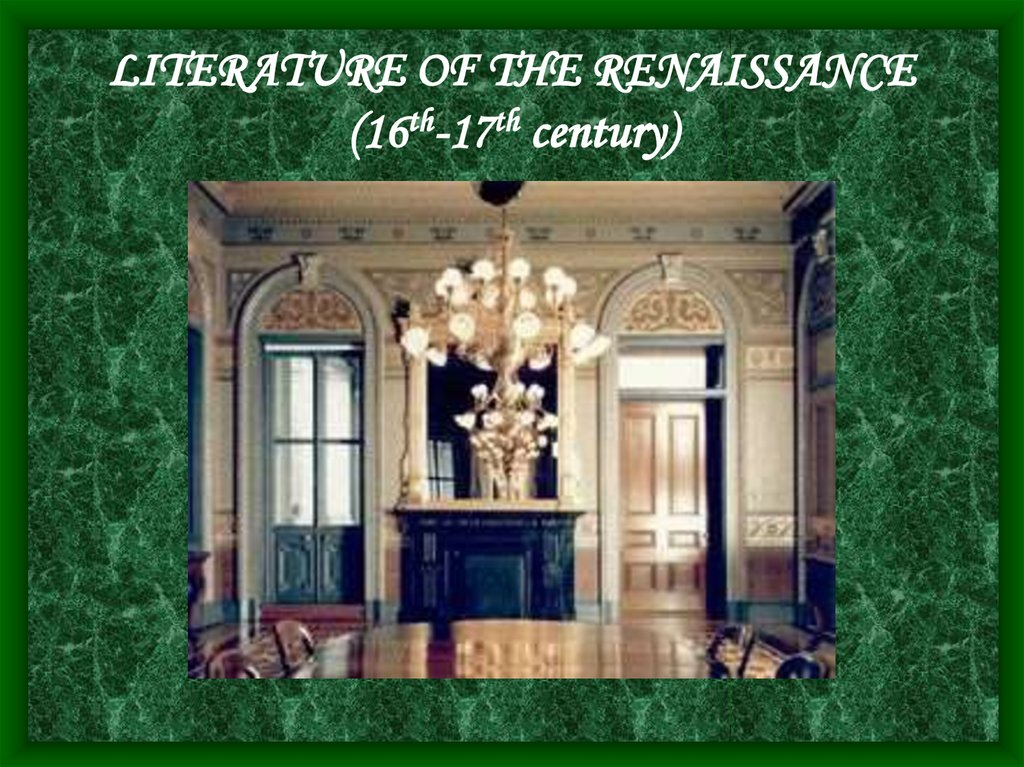 LITERATURE OF THE RENAISSANCE (16th-17th century)