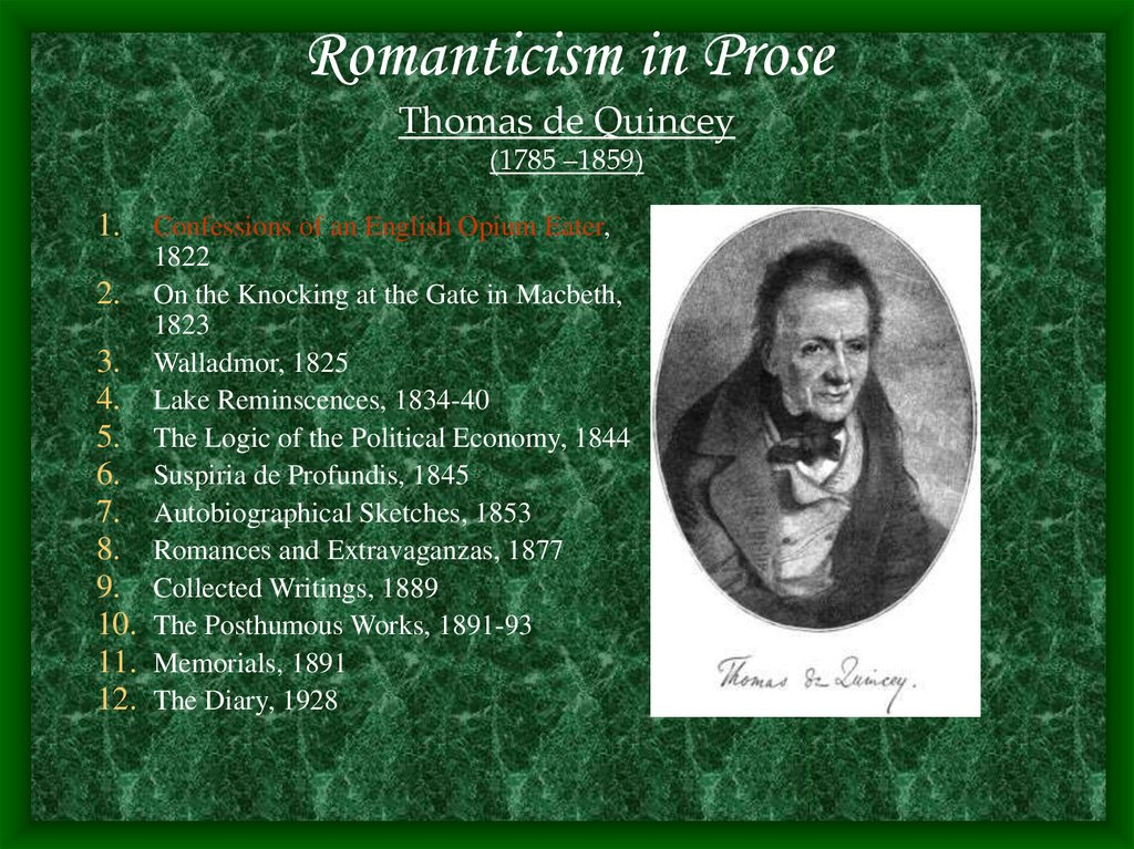 Romanticism in Prose Thomas de Quincey (1785 –1859)