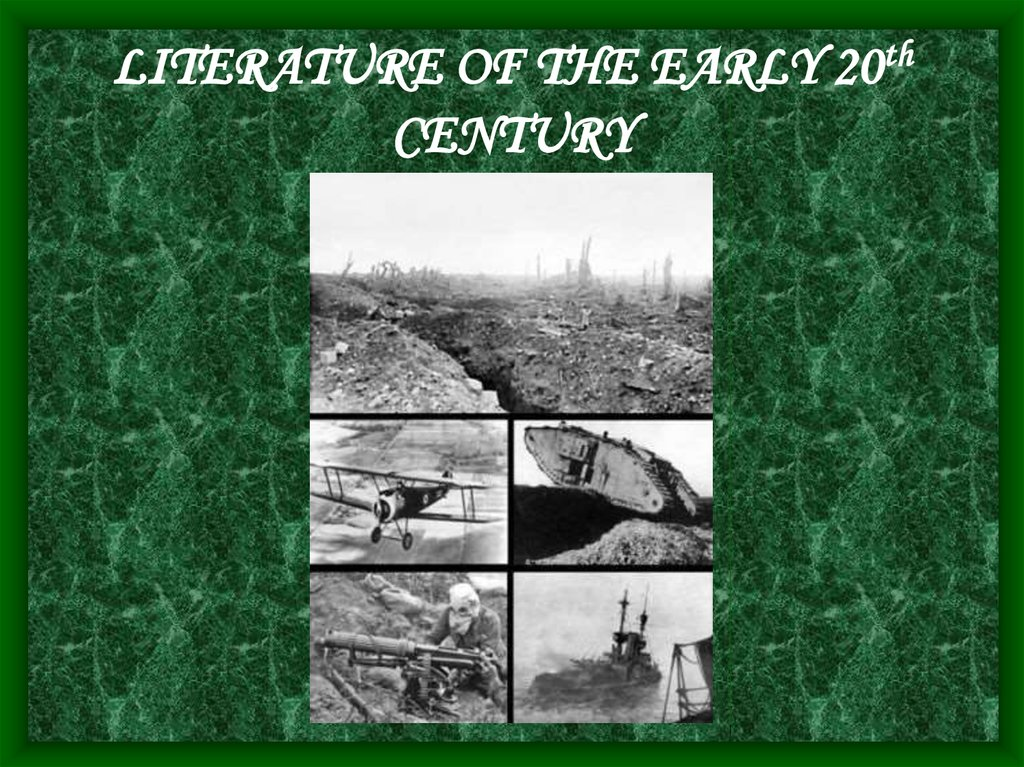 LITERATURE OF THE EARLY 20th CENTURY