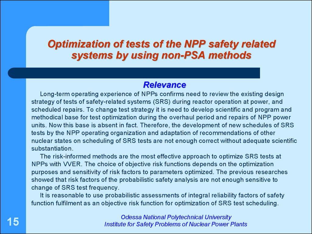 Optimization of tests of the NPP safety related systems by using non-PSA methods