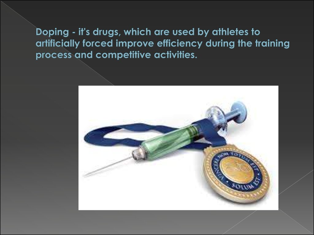 Doping - it's drugs, which are used by athletes to artificially forced improve efficiency during the training process and competitive activities.
