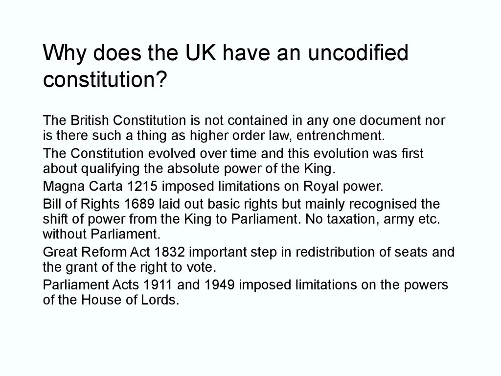 Why does the UK have an uncodified constitution?
