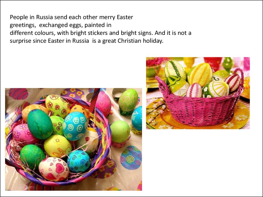 Easter in russia people in russia send each other merry easter greetings exchanged eggs painted in different colours with bright stickers and bright signs m4hsunfo