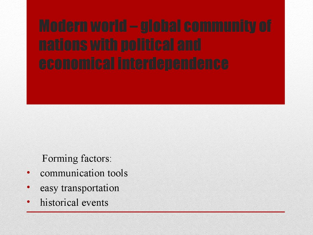 Modern world – global community of nations with political and economical interdependence
