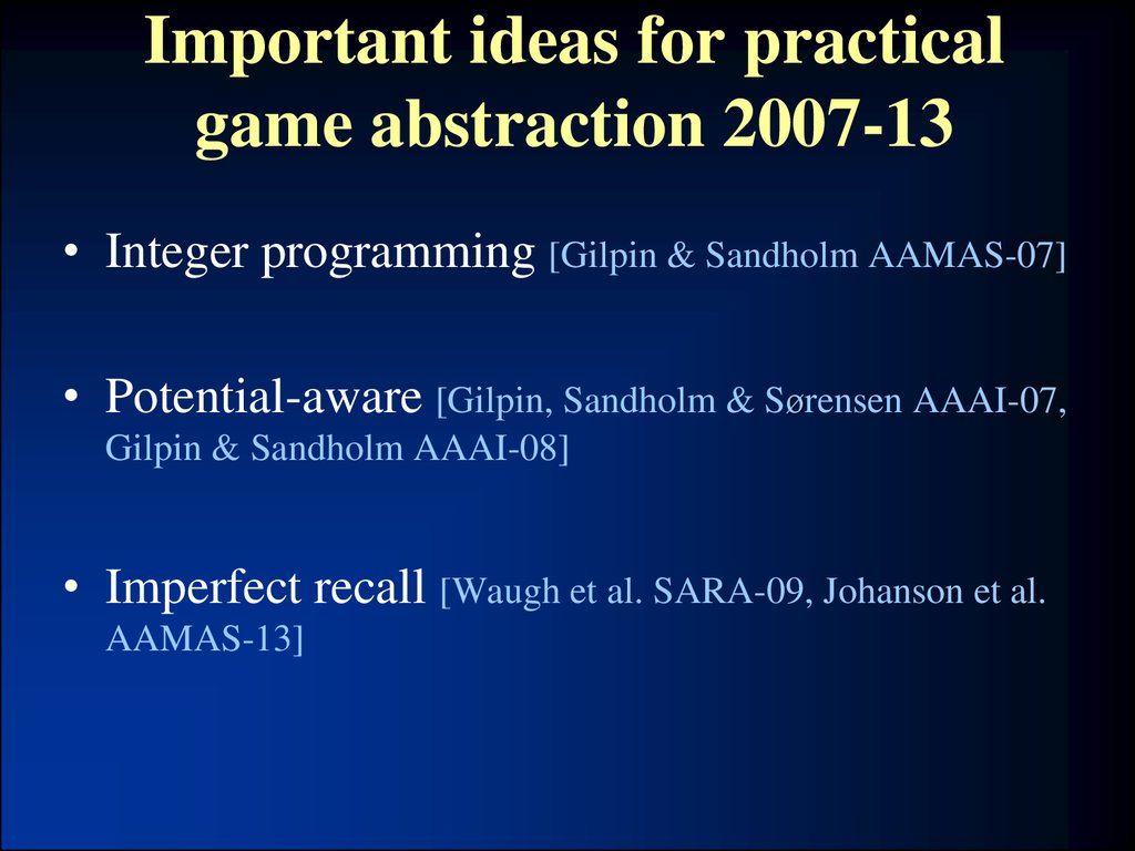 Important ideas for practical game abstraction 2007-13