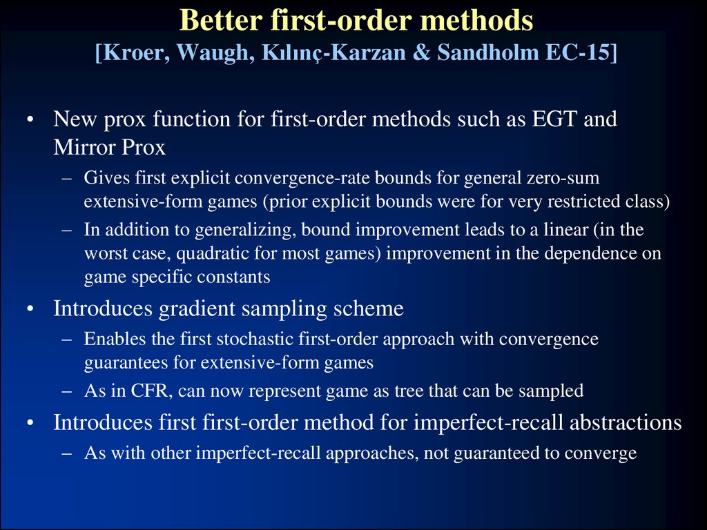Better first-order methods [Kroer, Waugh, Kılınç-Karzan & Sandholm EC-15]