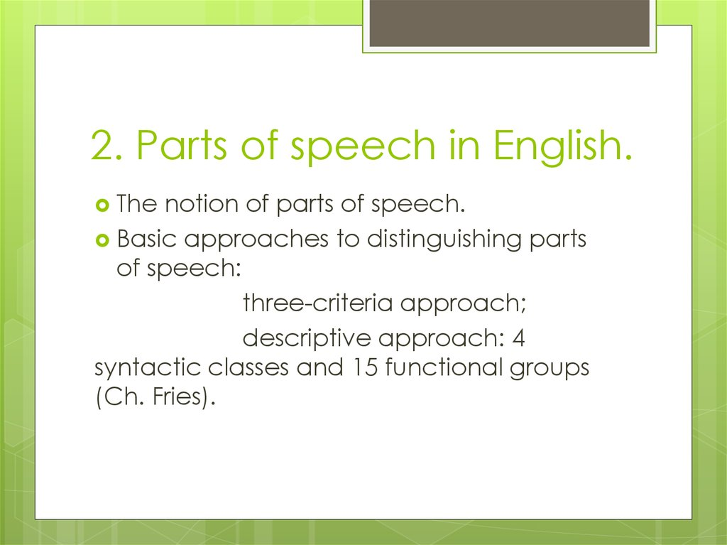 2. Parts of speech in English.