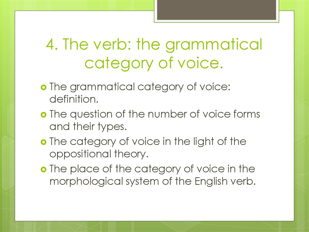 4. The verb: the grammatical category of voice.