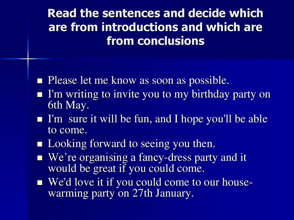 Read the sentences and decide which are from introductions and which are from conclusions