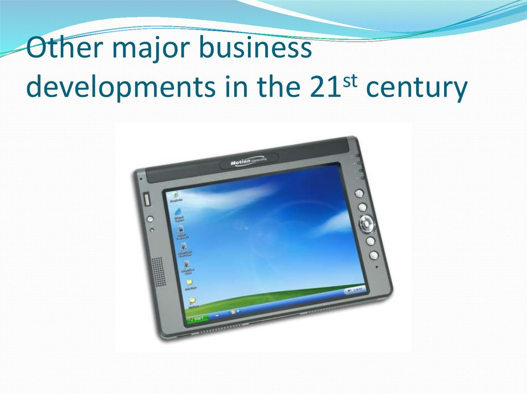 Other major business developments in the 21st century
