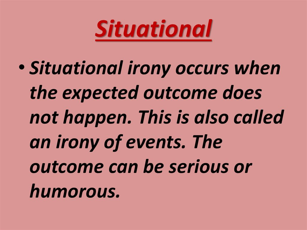 situational irony occurs when