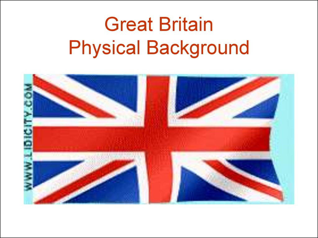 Great Britain Physical Background