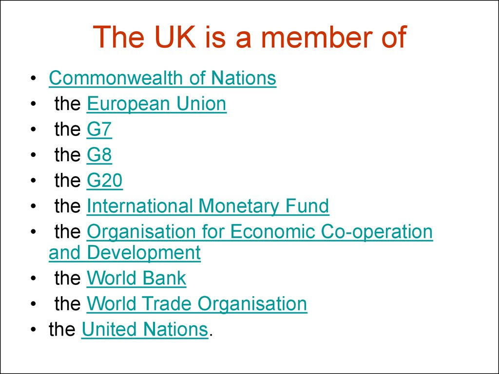 The UK is a member of