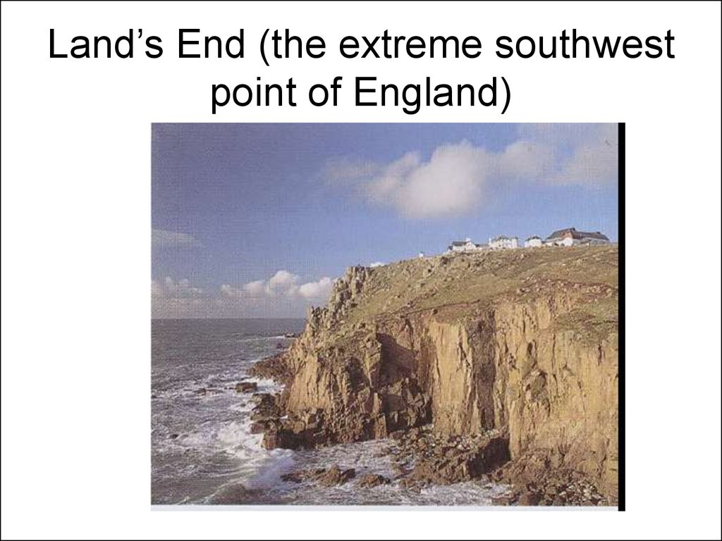 Land's End (the extreme southwest point of England)